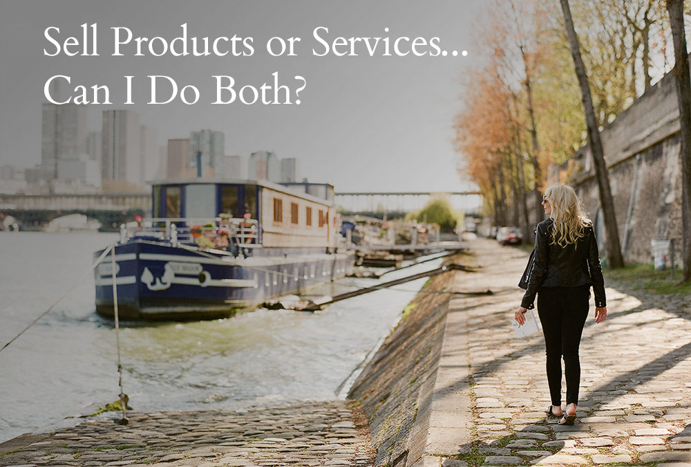 Sell Products or Services… Can I Do Both?