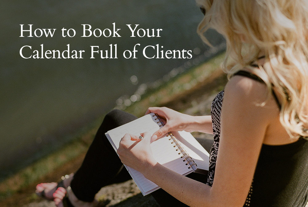 How to Book Your Calendar Full of Clients