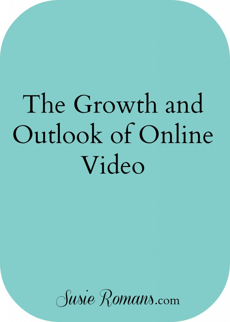 The Growth and Outlook of Online Video