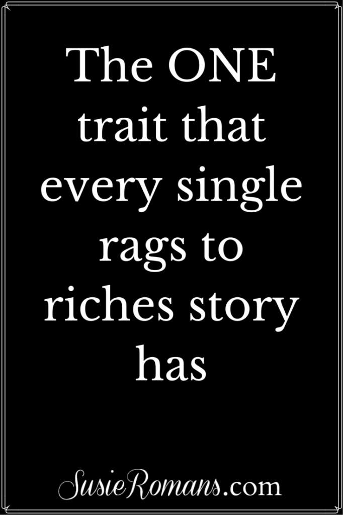 The ONE Trait That Every Rags to Riches Story Has: Persistence
