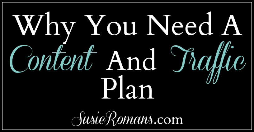 Why You Need A Content And Traffic Plan