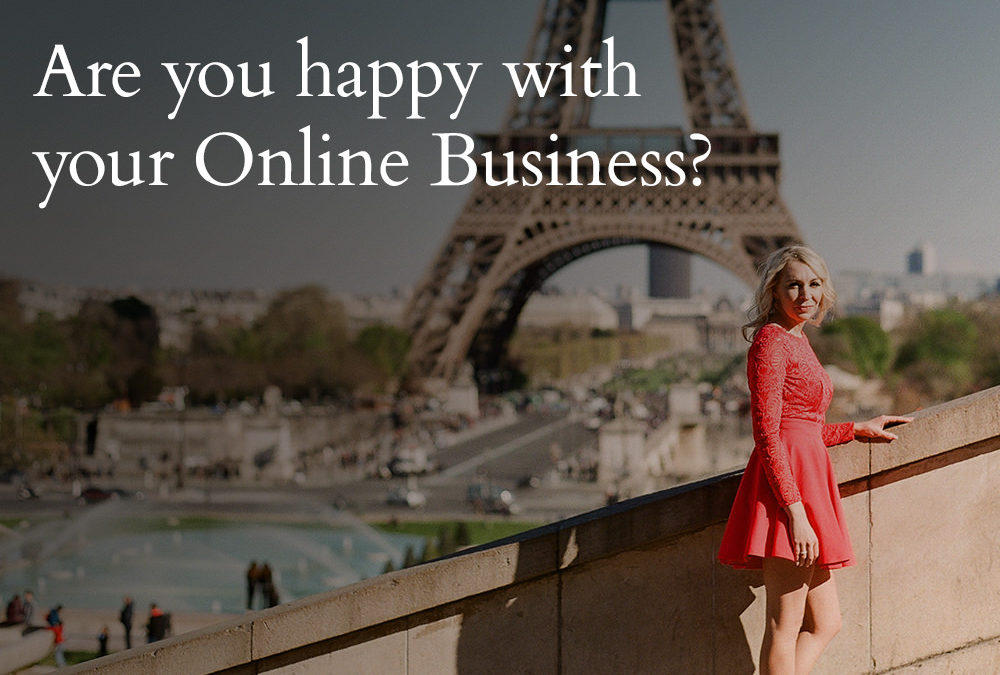 Be honest: Are you happy with your Online Business?