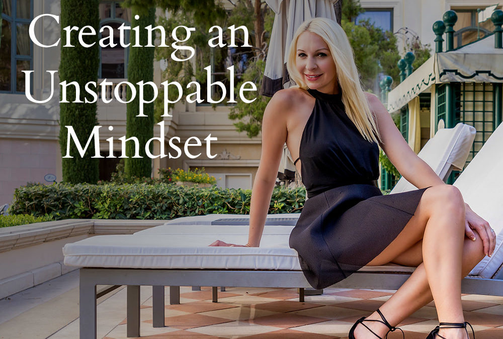 Learn how to create an Unstoppable Mindset in your Life and Business