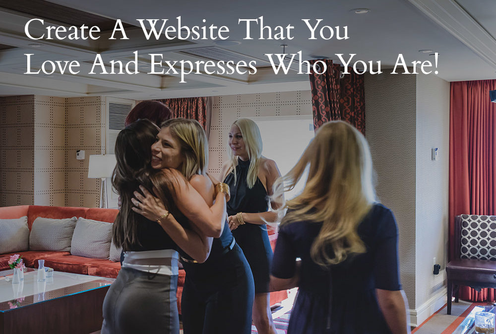 How To Create A Website You Love That Expresses Who You Are