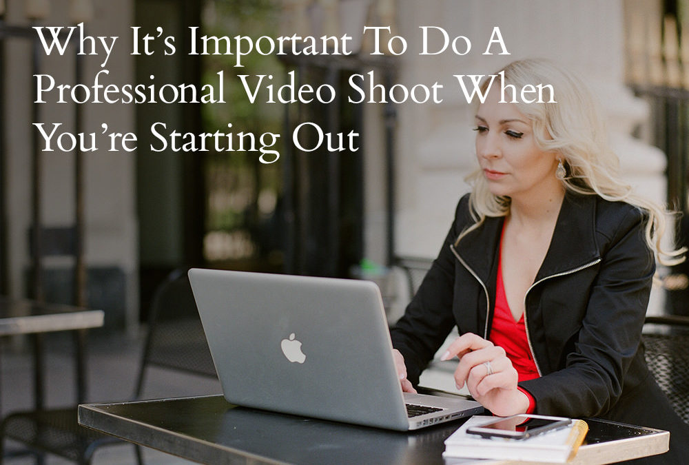 Why you need a professional video when you're starting out